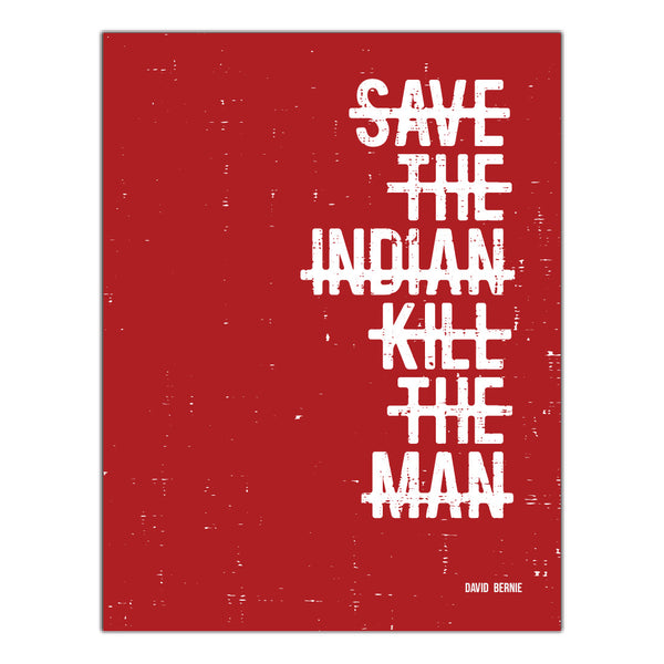 Save The Indian Kill The Man vinyl stickers by David Bernie Indigenous Native American First Nations American Indian Aboriginal