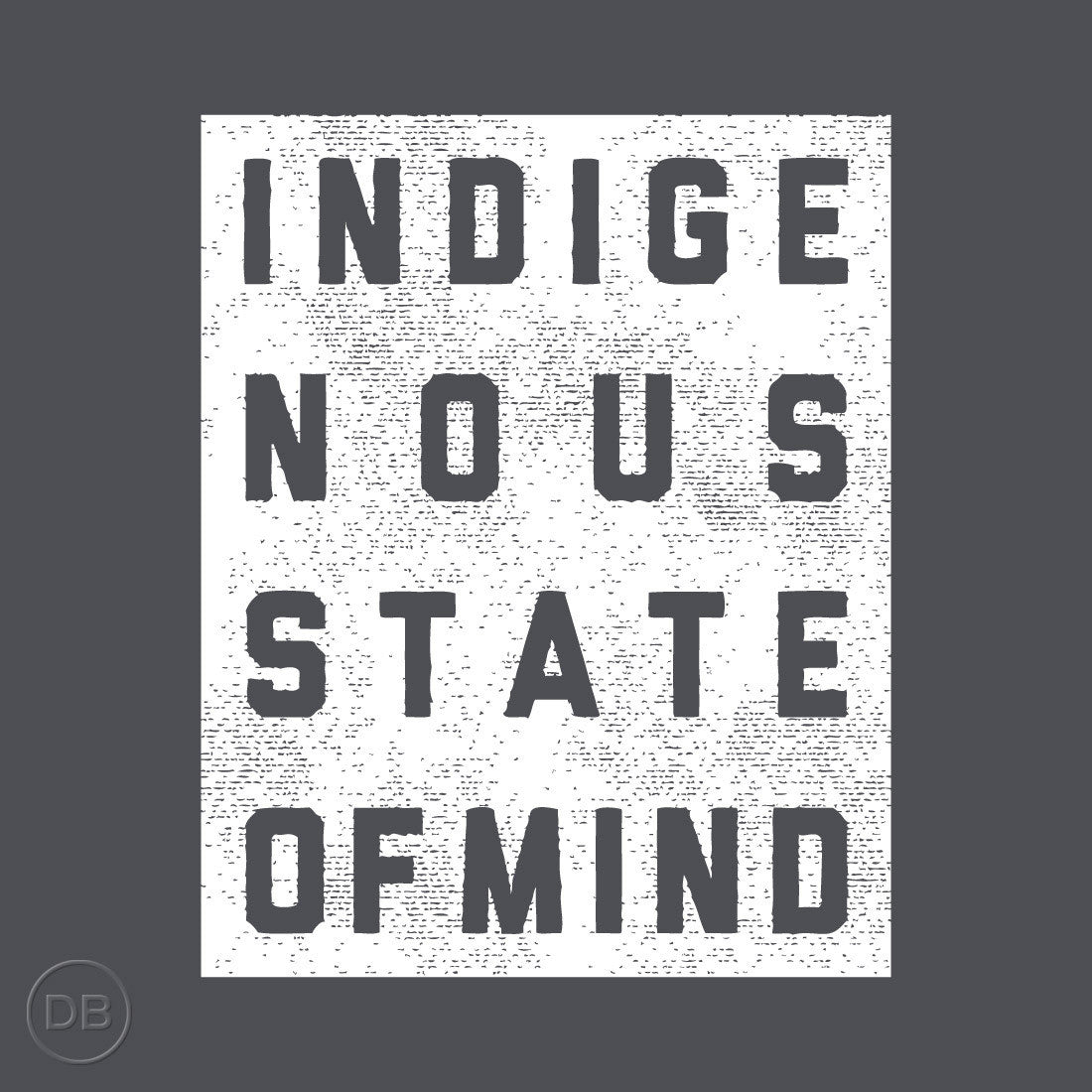 Indigenous State of Mind Tee by Indigenous artist David Bernie