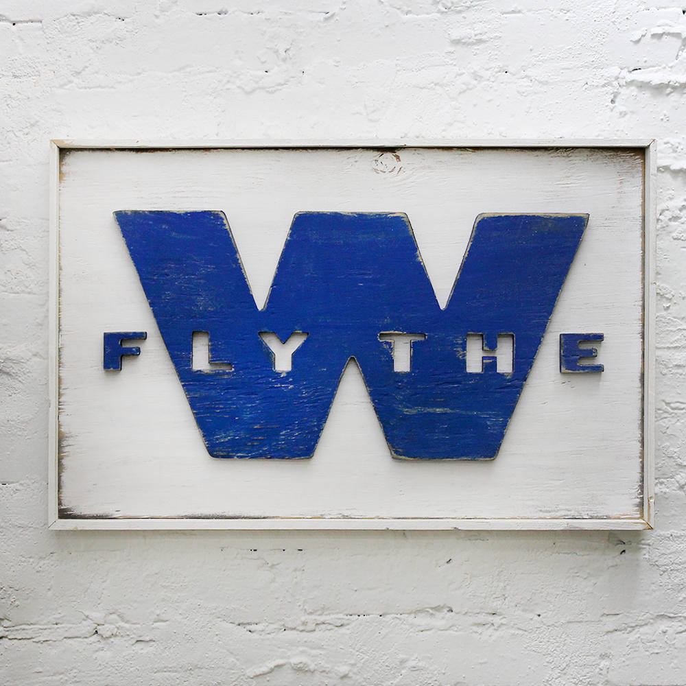 Fly The W Flag Sign