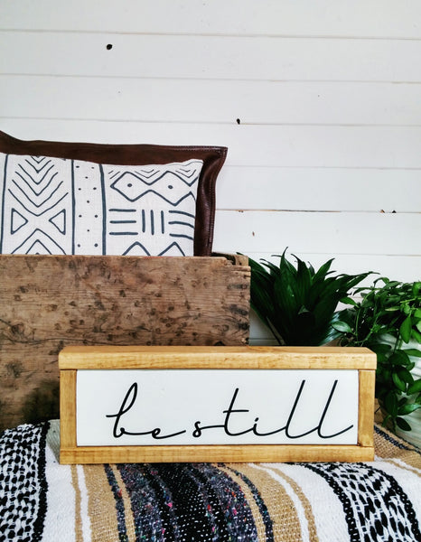 """Be Still"" Modern Boho Wood Sign - White + Pine - Handmade Ready to Ship"