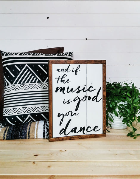 """And If The Music Is Good You Dance""-Modern Boho Wood Sign-White + Dark Walnut-Handmade Ready to Ship"