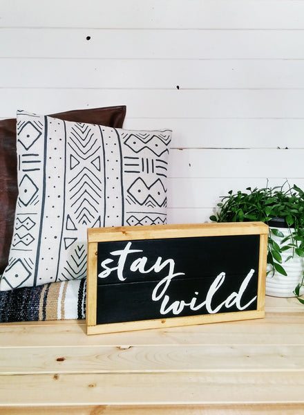 """Stay Wild"" Modern Boho Wall Sign -Black + Pine- Handmade Ready to Ship"