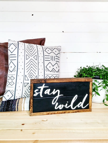 """Stay Wild"" Modern Boho Wall Sign -Black + Dark Walnut- Handmade Ready to Ship"