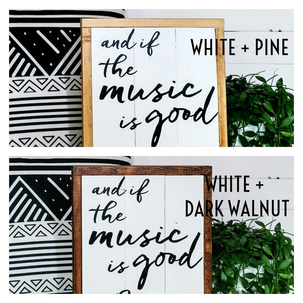 """And If The Music Is Good You Dance""-Modern Boho Wood Sign-Handmade to Order"