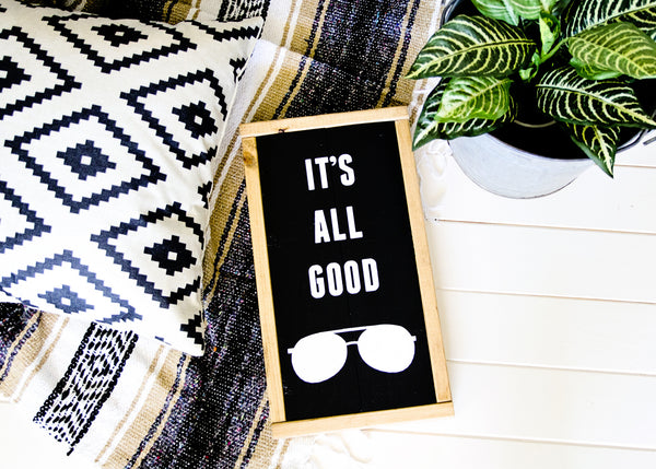 """It's All Good"" Aviator Sunglasses Vintage Inspired Wood Sign-Handmade to Order"