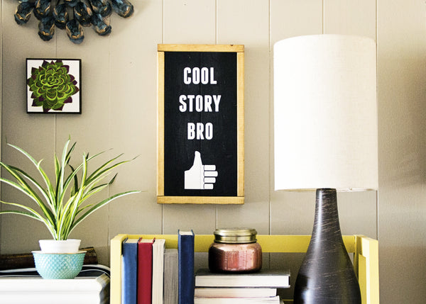 """Cool Story Bro"" Sarcastic Hipster Wall Sign-Handmade to Order"
