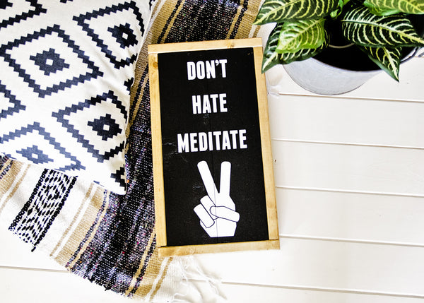 """Don't Hate Meditate"" Hippie Wall Decor Peace Sign Wood Sign-Handmade Ready to Ship"