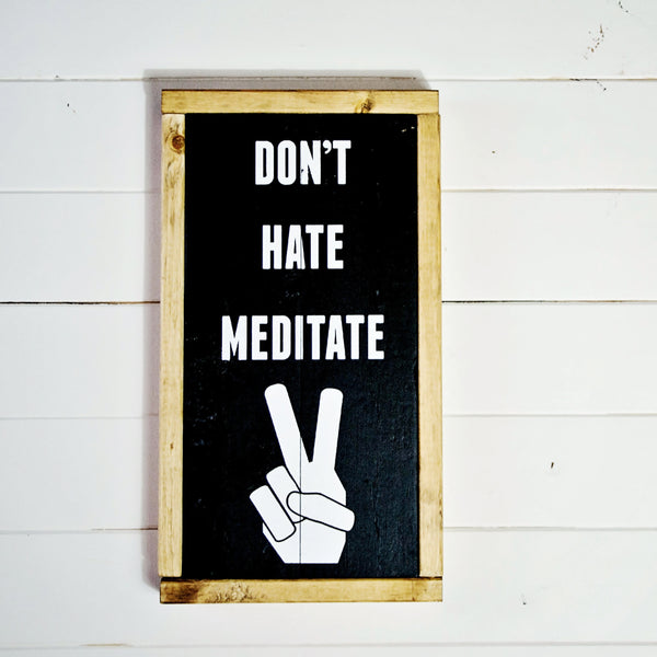 Don't Hate Meditate Hippie Wall Decor Peace Sign Wood Sign