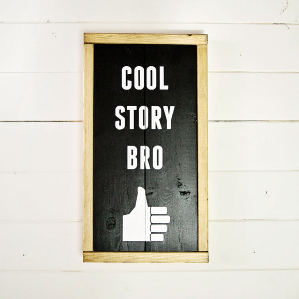 Cool Story Bro Sarcastic Hipster Wall Sign