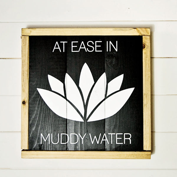 At Ease In Muddy Water Lotus Flower Yoga Quote Boho Wood Sign