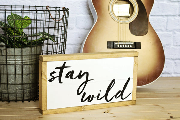 Stay Wild Wood Sign Frame