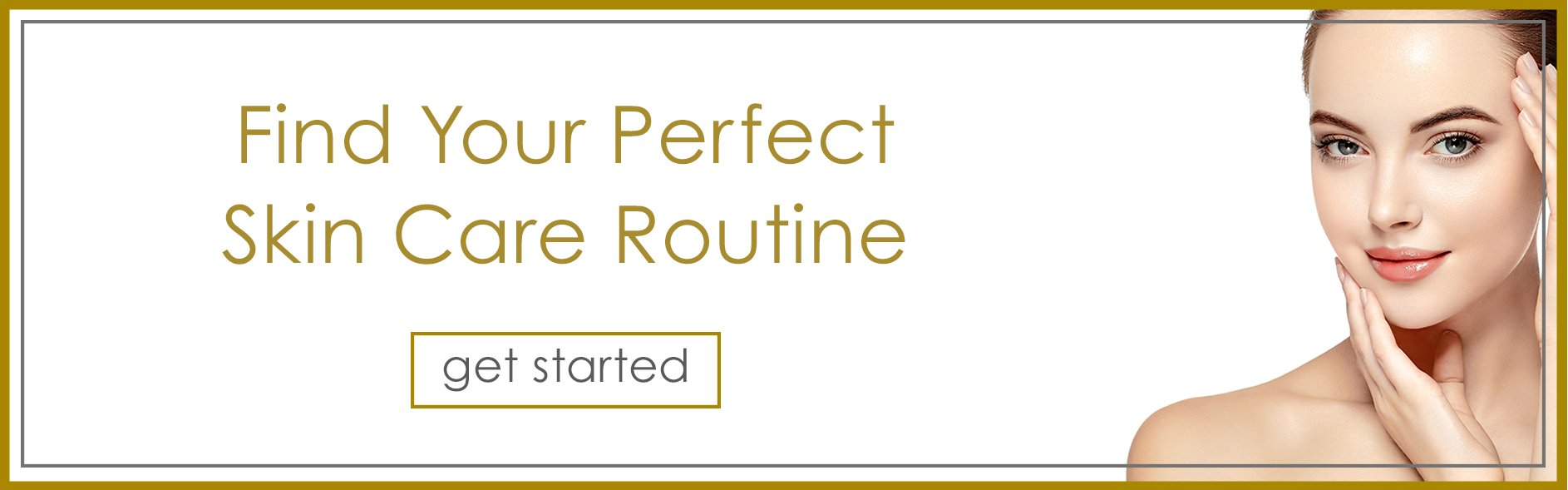 Find your night and day skin care routine steps. Customizable skin care routine for skin types, age and skin concerns.