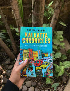 Kalkatta Chronicles -By by Supriya Newar