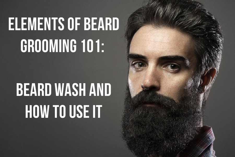 Elements of Beard Grooming 101:  What is beard wash and how to use it?