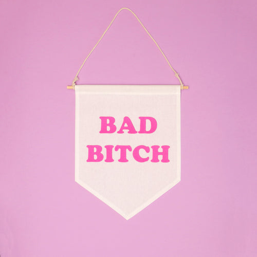 Bad Bitch Hanging Banner