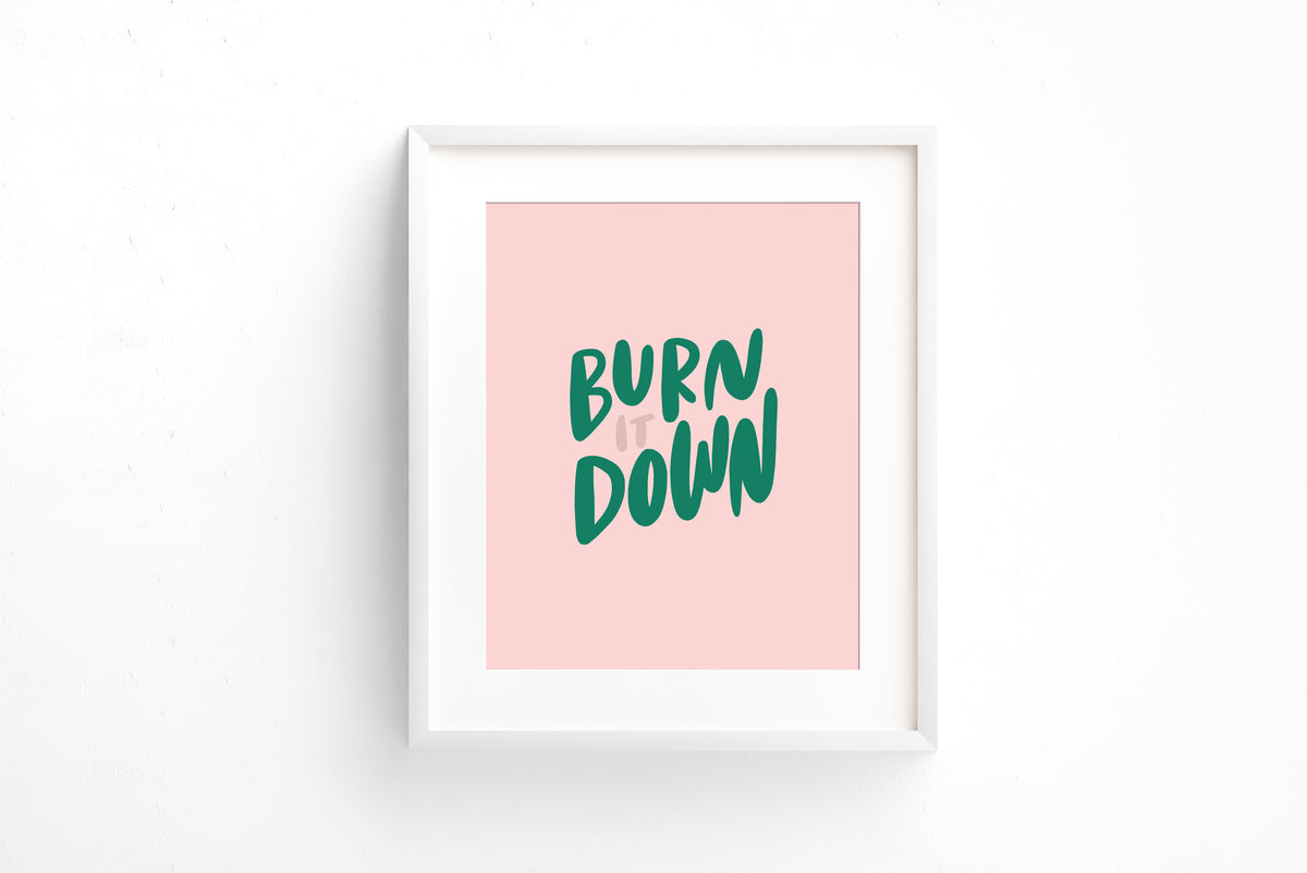 Burn it down art print - Craft Boner