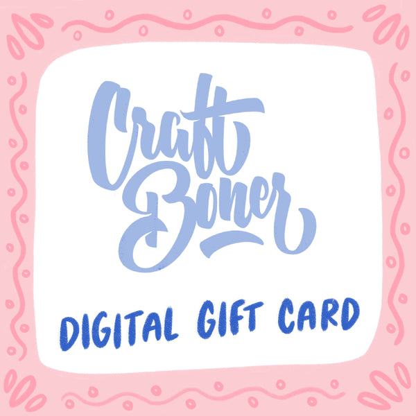 Craft Boner gift card - you choose the amount