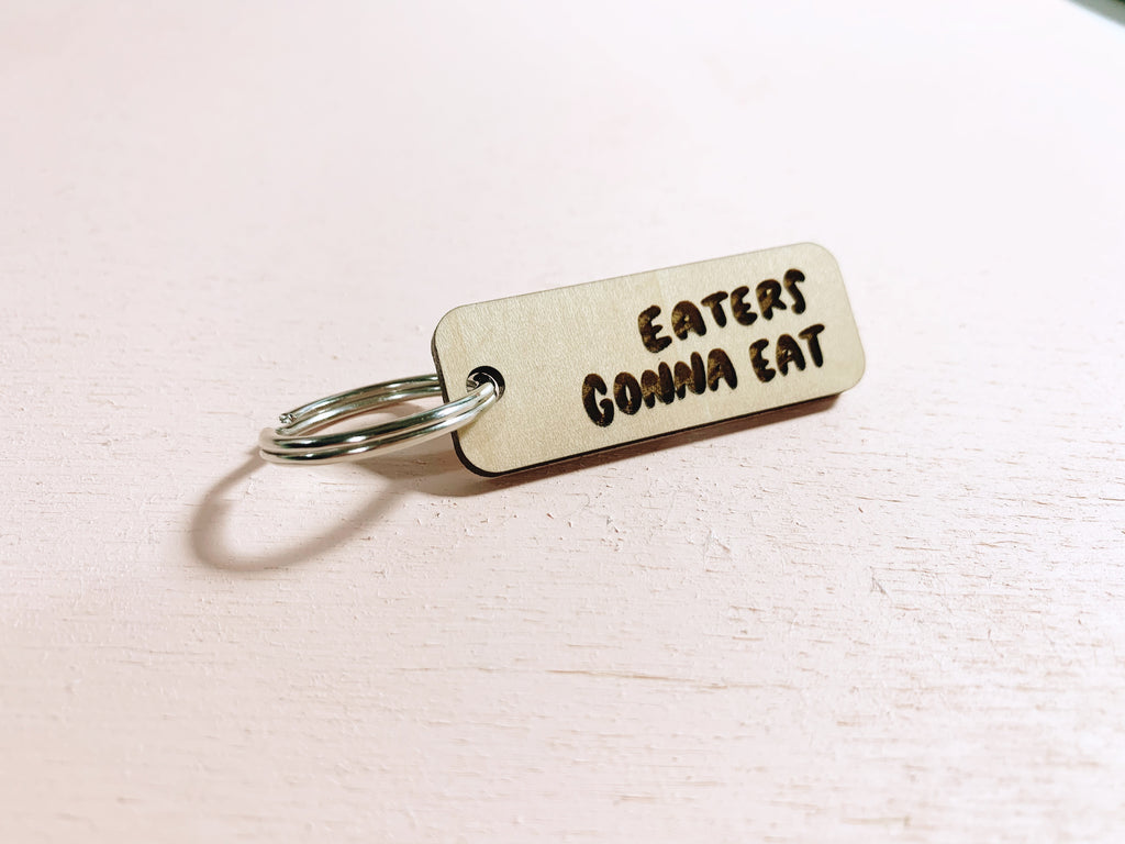 Eaters gonna eat laser cut keychain - Craft Boner