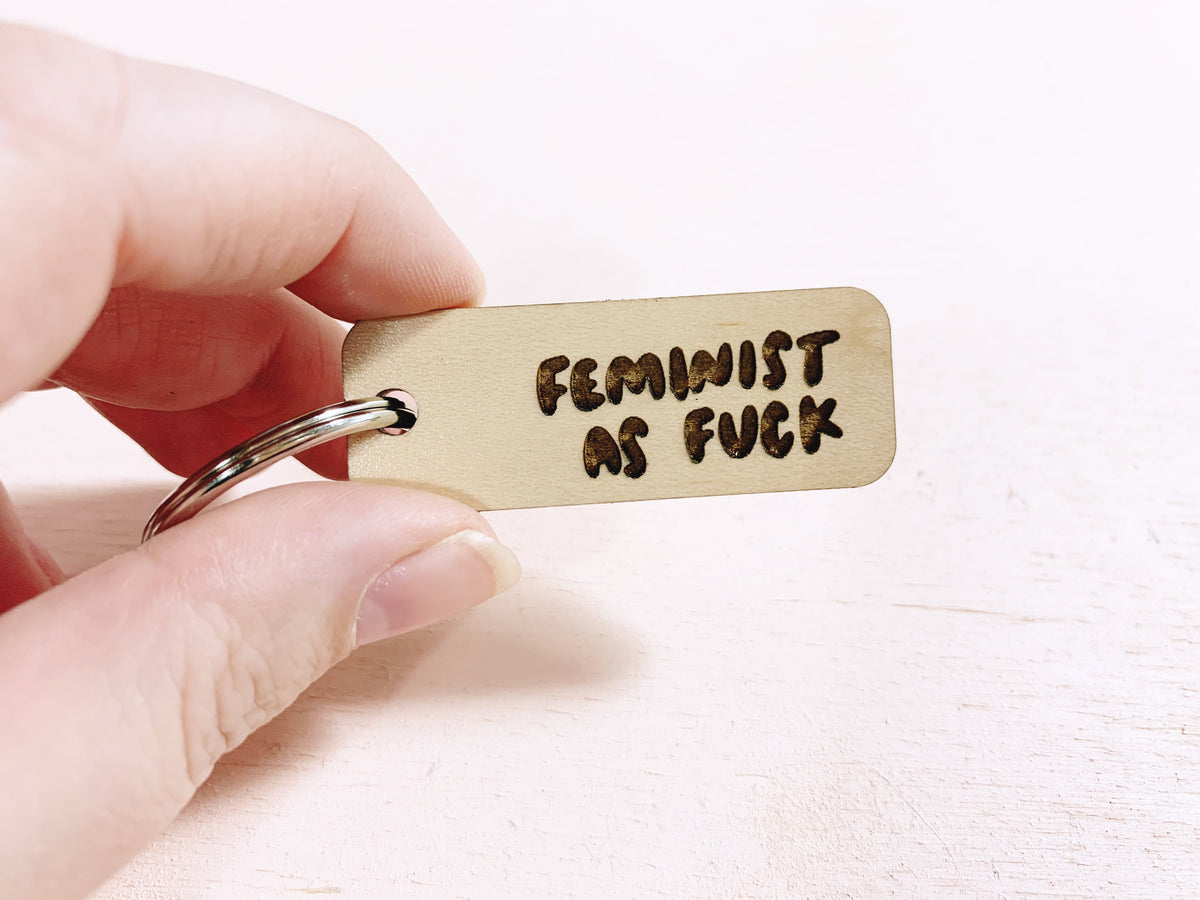 Feminist as fuck laser cut keychain