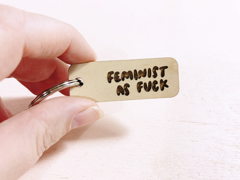 Feminist as fuck laser cut keychain - Craft Boner