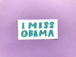I miss Obama sticker - Craft Boner