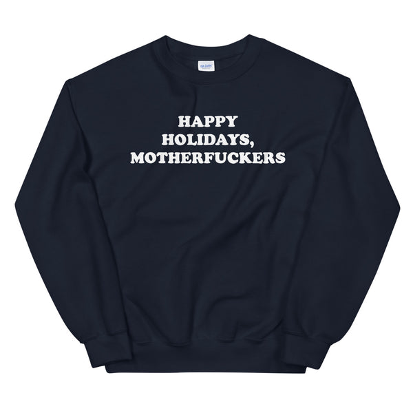 Happy holidays, motherfuckers sweatshirt - Craft Boner