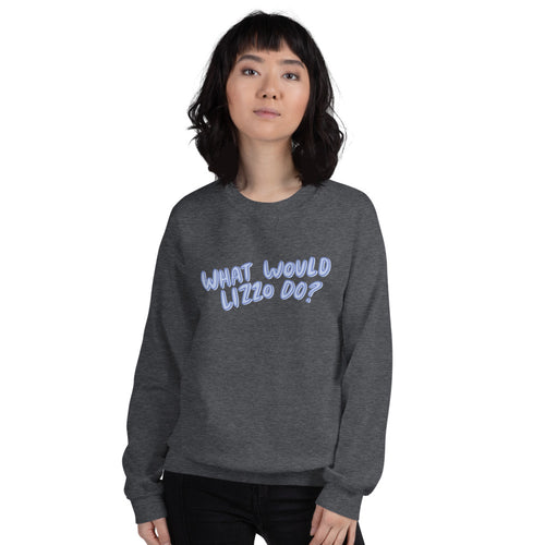 What would Lizzo do? sweatshirt - Craft Boner