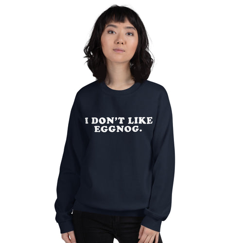 I don't like eggnog sweatshirt - Craft Boner