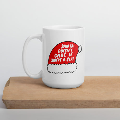 Santa Doesn't Care if You're a Slut Jumbo Mug