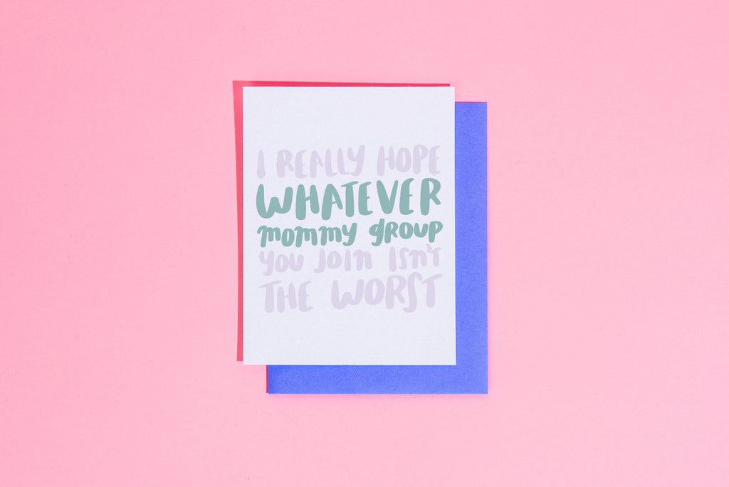 Whatever mommy group you join... card - Craft Boner