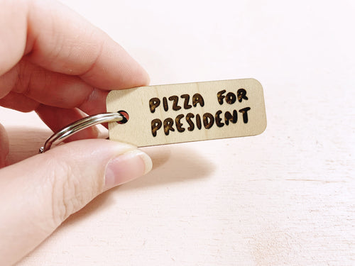 Pizza for president laser cut keychain - Craft Boner