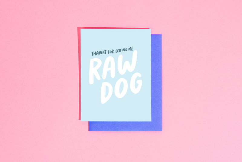 Thanks for letting me raw dog card - Craft Boner