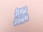 Slow the fuck down sticker - Craft Boner