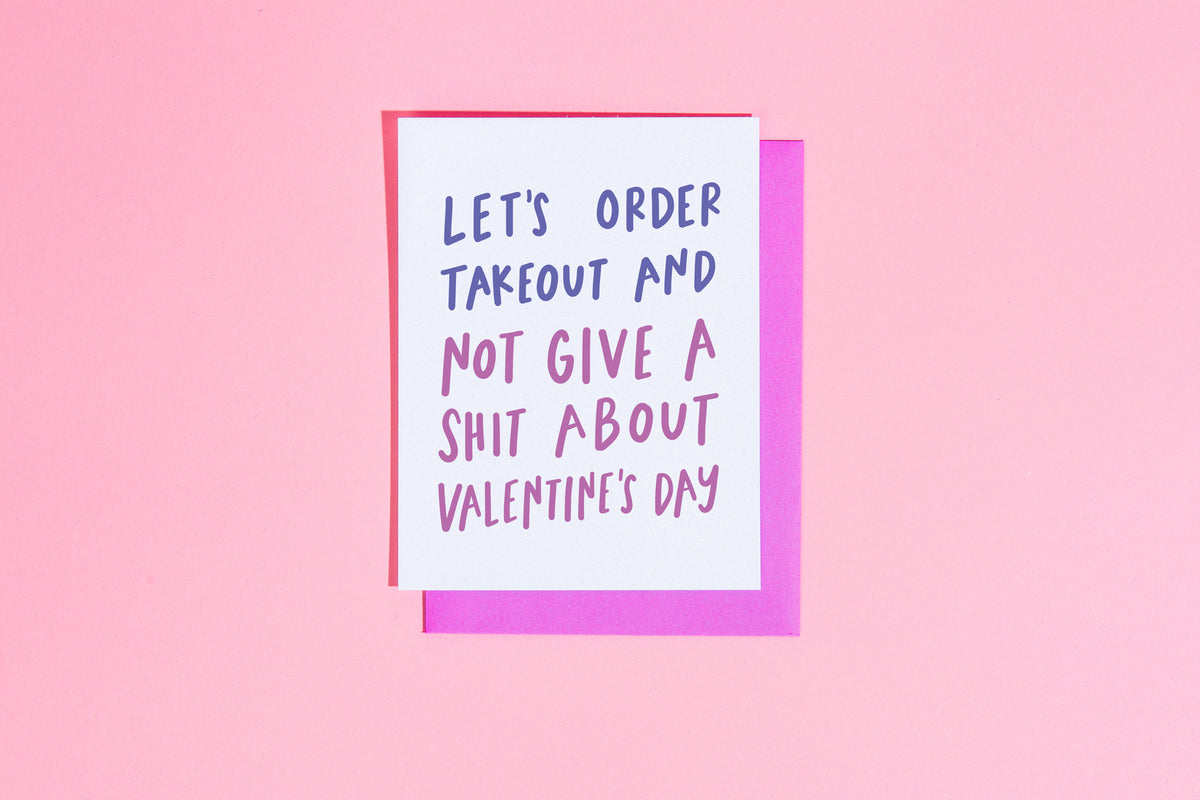 Let's order takeout and not give a shit about Valentine's Day card - Craft Boner