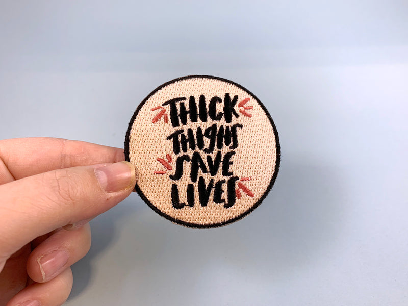Thick thighs save lives iron on patch - Craft Boner