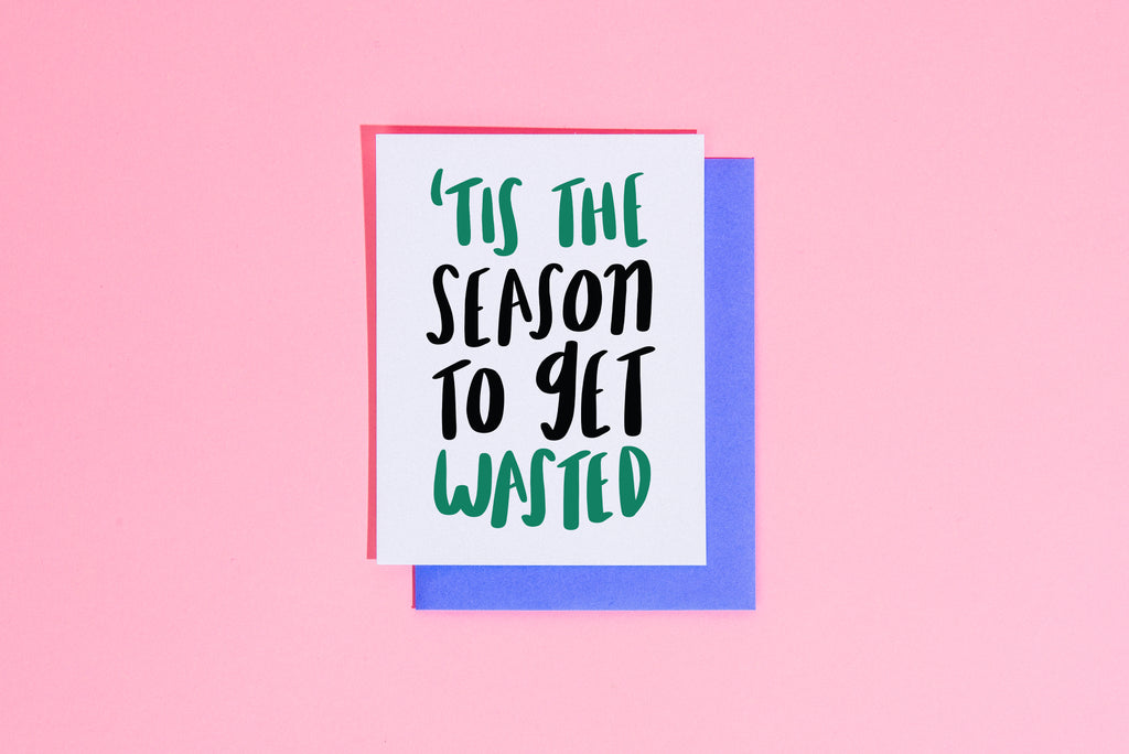 'Tis the season to get wasted card - Craft Boner