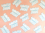 Winter Sucks Vinyl Sticker