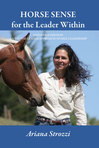 Horse Sense For The Leader Within by Ariana Strozzi