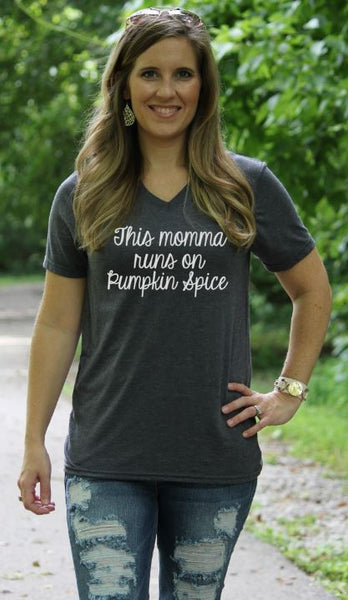 This Momma Runs On Pumpkin Spice - Glittering Boutique