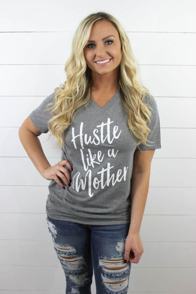 Hustle Like A Mother V Neck - Glittering Boutique