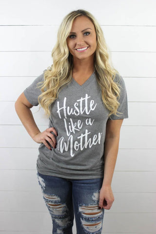 Hustle Like A Mother V Neck