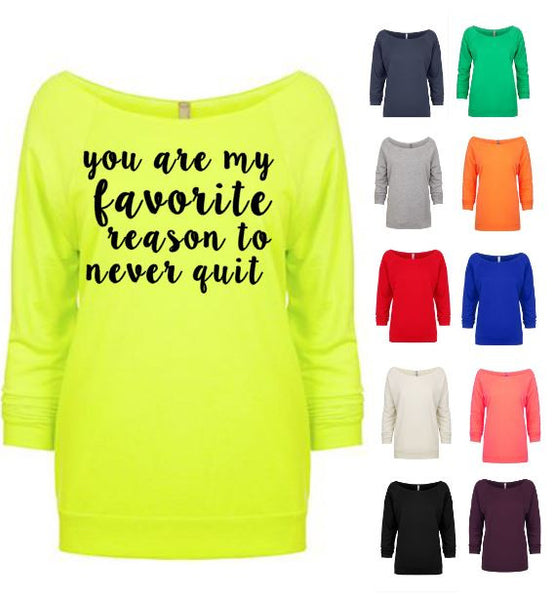 You Are My Favorite Reason To Never Quit - Glittering Boutique