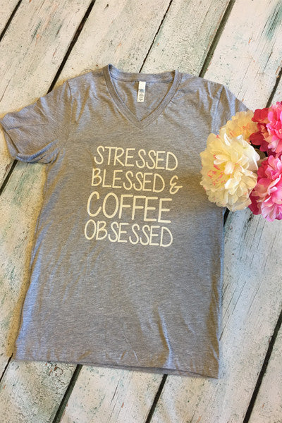 Stressed Blessed & Coffee Obsessed - Glittering Boutique