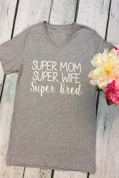 Super Mom Super Wife Super Tired - Glittering Boutique