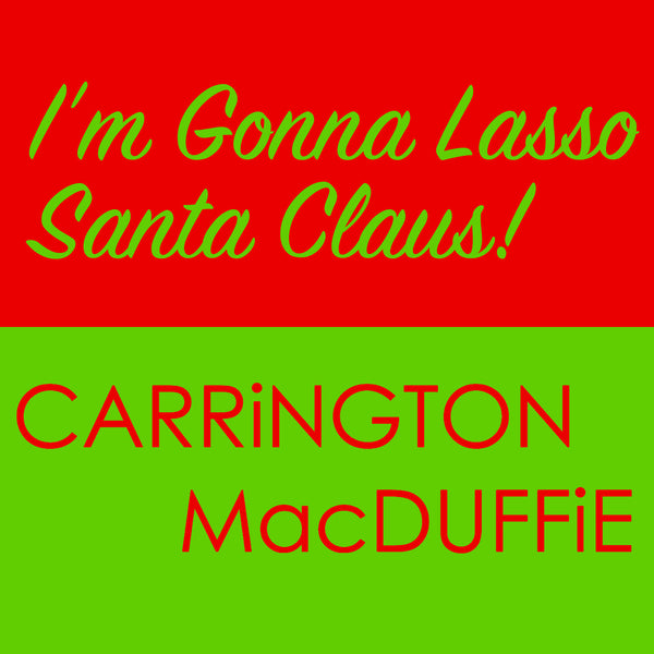 I'm Gonna Lasso Santa Claus! - Digital Single
