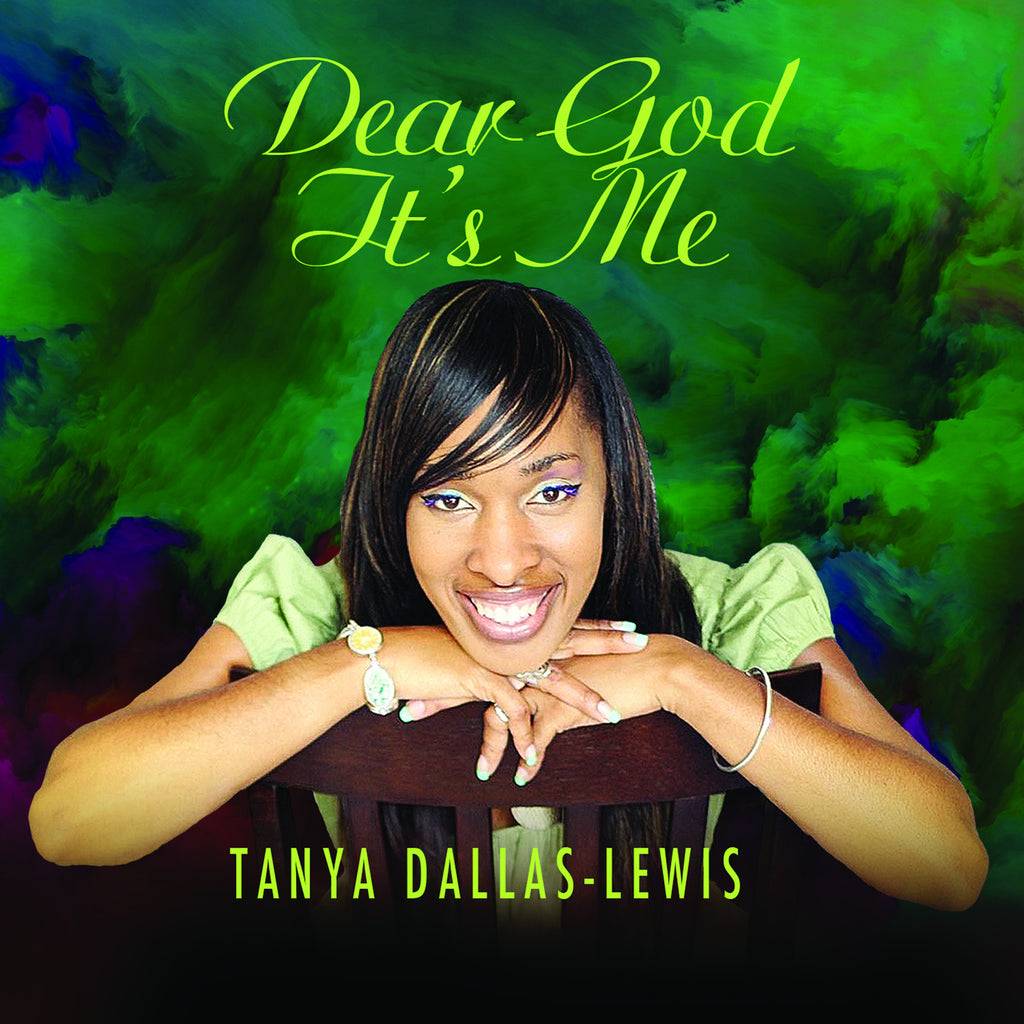"Tayna Dallas-Lewis ""Dear God It's Me"" - Digital Album"