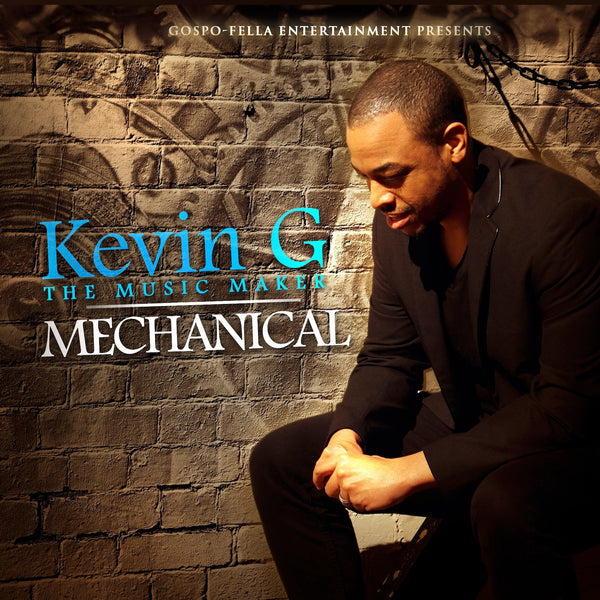 "Kevin G The Music Maker ""Mechanical"" - Digital Singles"