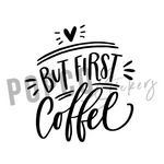 But First, Coffee - Vinyl Decal POPco Vinyl
