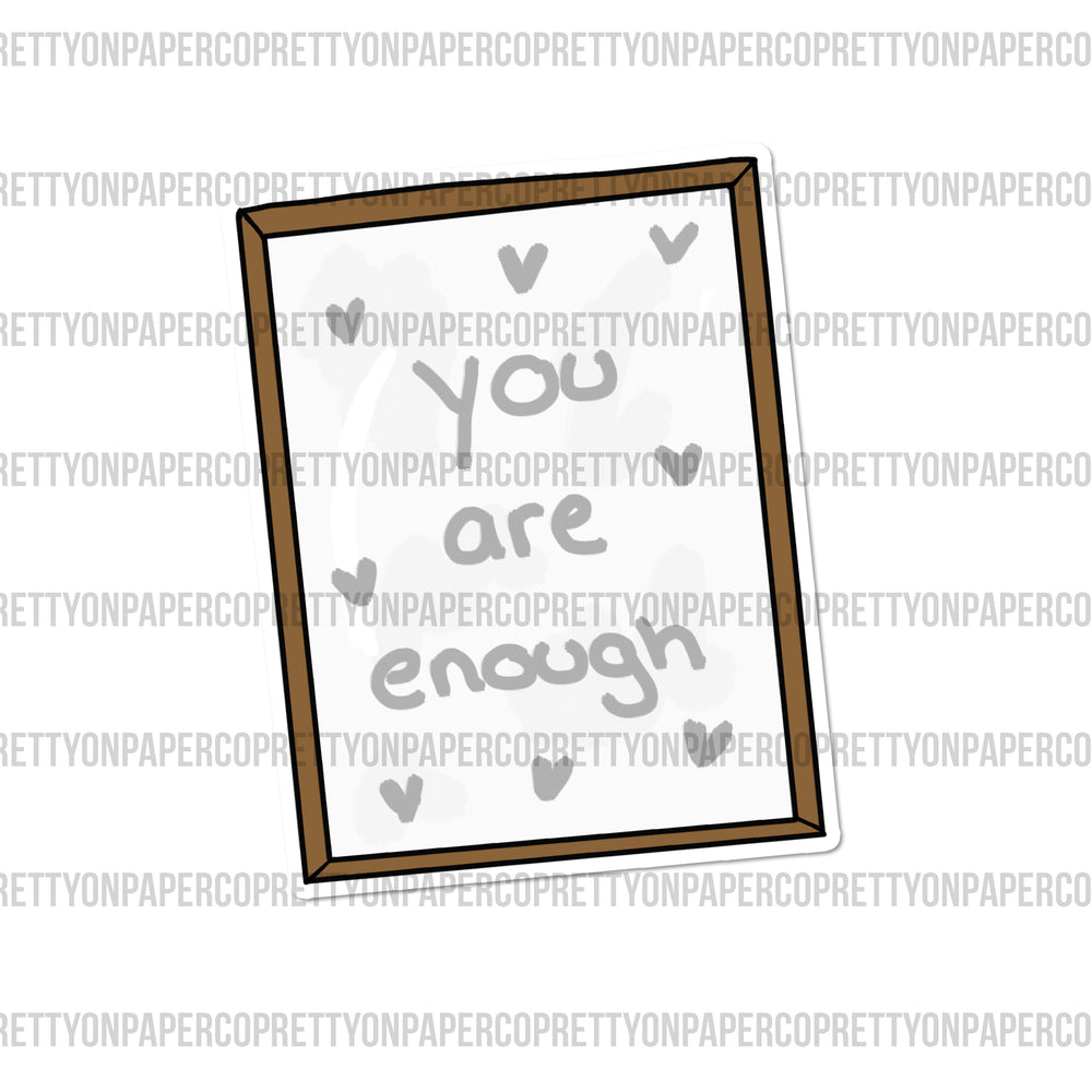 Digital Tuesday - You Are Enough Mirror Die Cut Printable