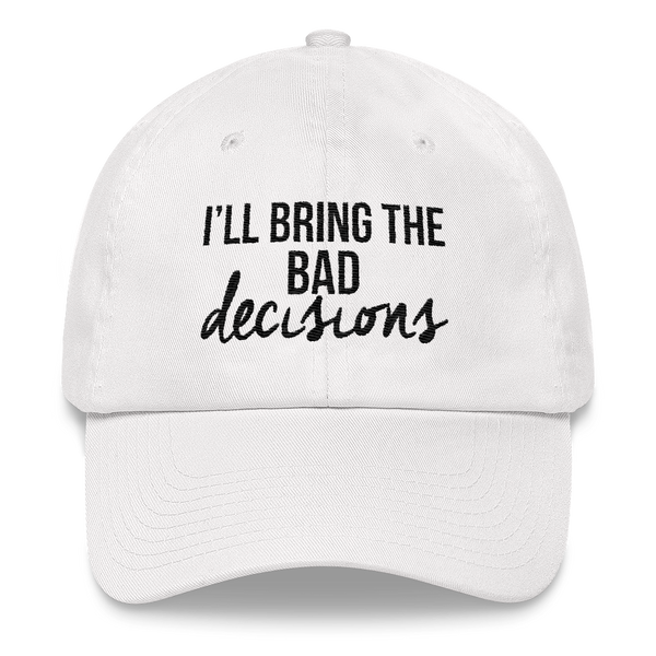 I'll Bring the Bad Decisions (BFF Hat) Peaked Hat